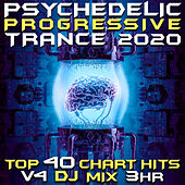 Psychedelic Progressive Trance 2020 Top 40 Chart Hits, Vol. 4 DJ Mix 3Hr by Goa Doc