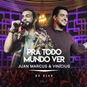 Pra Todo Mundo Ver (Ao Vivo / Vol.3) von Juan Marcus & Vinícius
