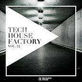 Tech House Factory, Vol. 22 by Various Artists
