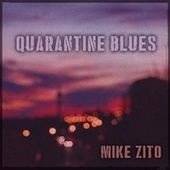 Quarantine Blues by Mike Zito