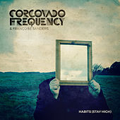 Habits (Stay High) von Corcovado Frequency