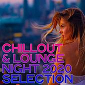 Chillout & Lounge Night 2020 Selection by Various Artists