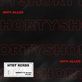 Anti Alles by Shorty