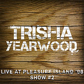 Live at Pleasure Island '98 (Show #2) de Trisha Yearwood