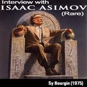 Sy Bourgin Interviews Isaac Asimov (1975, Rare) by Isaac Asimov