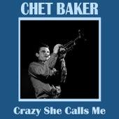 Crazy She Calls Me de Chet Baker