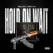 Hold On Wait (feat. Curly Savv) de Rah Swish