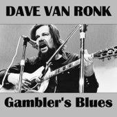 Gambler's Blues de Dave Van Ronk