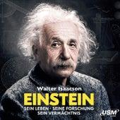 Einstein - Sein Leben Seine Forschung Sein Vermächtnis von Walter Isaacson