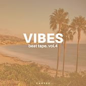 Vibes Beat Tape Vol.4 by C H O Y C E