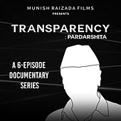Transparency: Pardarshita by Pravesh Mallick