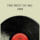 The Best Of 50s! 1958 by Various Artists