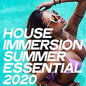 House Immersion Summer Essential 2020 by Various Artists