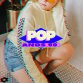 Pop Anos 90 de Various Artists