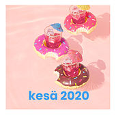 kesä 2020 - Kesähitit 2020 - Kesälista 2020 by Various Artists