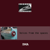 Voices From The Spaces de Dma
