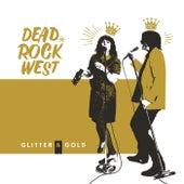 Glitter & Gold de Dead Rock West