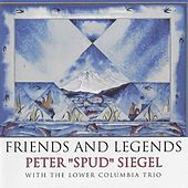 Friends and Legends by Peter Siegel