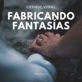 Fabricando Fantasias by Cedric Vidal