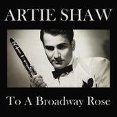 To A Broadway Rose de Artie Shaw