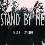 Stand by Me by Mark del Castillo