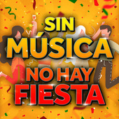 Sin Música No Hay Fiesta by Various Artists