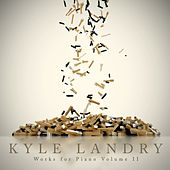 Works For Piano Volume II by Kyle Landry