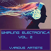 Whirling Electronica, Vol. 2 de Various Artists
