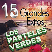 15 Grandes Exitos de Los Pasteles Verdes