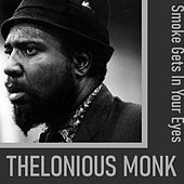 Smoke Gets In Your Eyes by Thelonious Monk