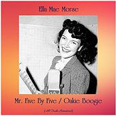 Mr. Five By Five / Oakie Boogie (All Tracks Remastered) by Ella Mae Morse