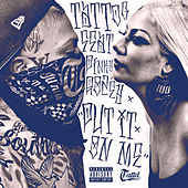 Put It On Me (feat. Pinky Rozey) by TattdG