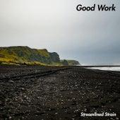 Good Work de Streamlined Strain