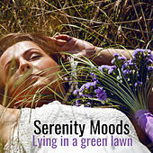 Serenity Moods: Lying in a Green Lawn by Various Artists