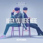 When you were here by Nick&Sammy