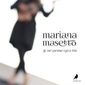 Je ne pense qu'à toi de Mariana Masetto