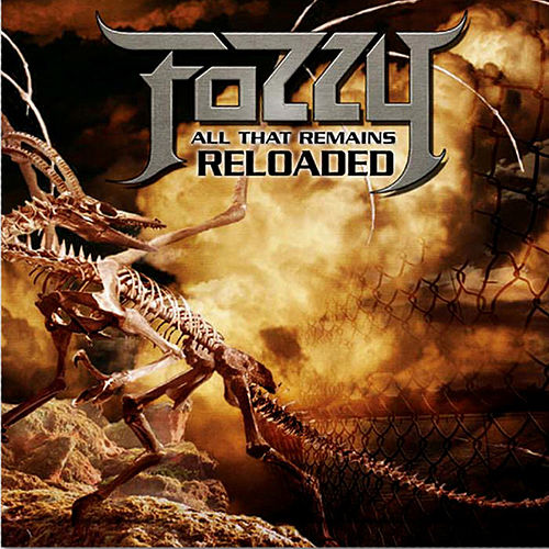 All That Remains Reloaded by Fozzy