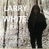Songs of the Beatles 2 von Larry White