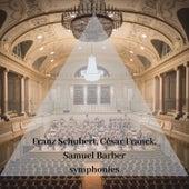 Franz Schubert, César Franck, Samuel Barber symphonies von Various Artists