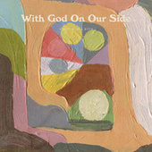 With God On Our Side by A Boy & His Kite