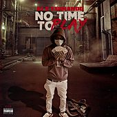 No Time to Play by A-1