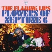 Flowers Of Neptune 6 by The Flaming Lips
