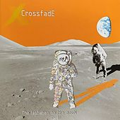 The Last Men on the Moon by Crossfade