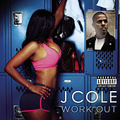 Work Out by J. Cole