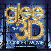Glee The 3D Concert Movie (Motion Picture Soundtrack) di Glee Cast
