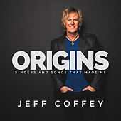 Origins - Singers and Songs That Made Me by Jeff Coffey