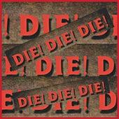 Die! Die! Die! by The Residents