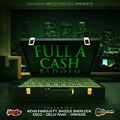 Full A Cash Riddim by Various Artists