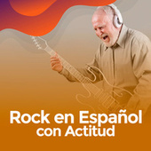 Rock en español con actitud de Various Artists