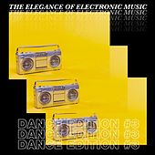 The Elegance of Electronic Music - Dance Edition #3 by Various Artists